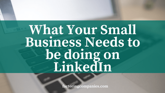 What your small business should do on LinkedIn
